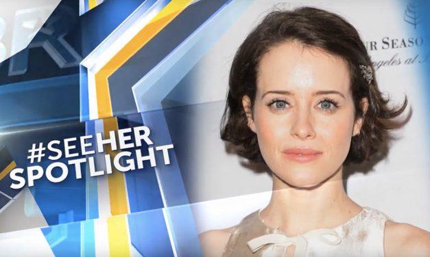 Claire Foy #SeeHER Spotlight