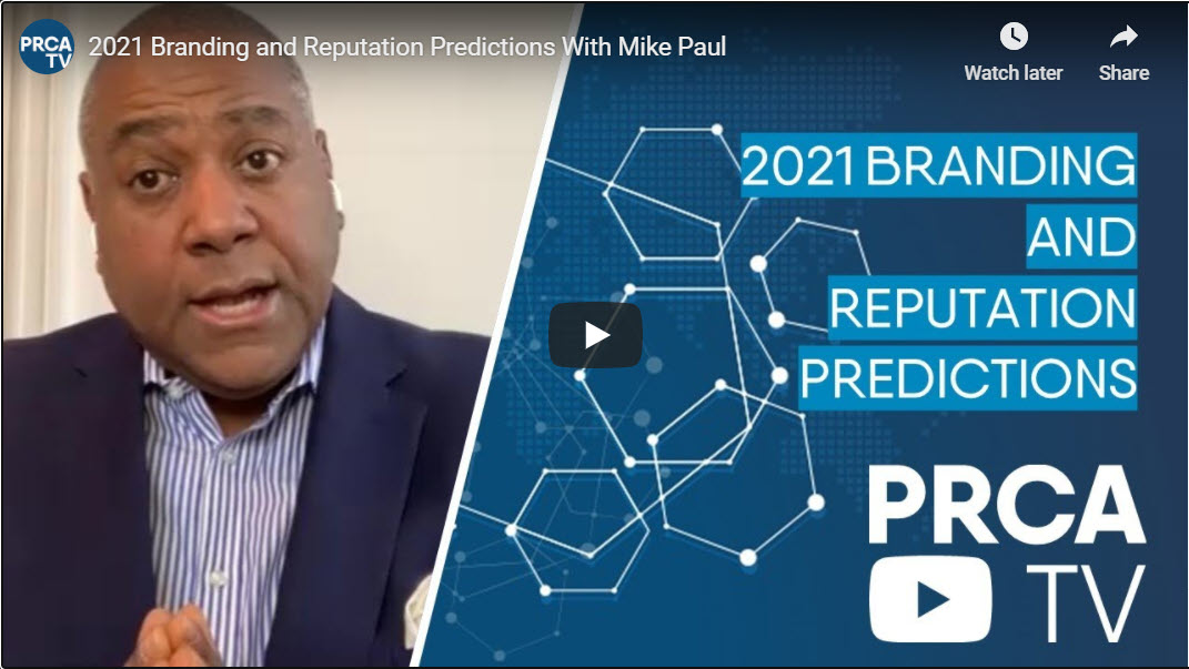 PRCA presents Mike Paul's Reputation Doctor® Branding & Reputation Predicts for 2021